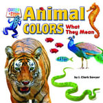 Animal Colors : What They Mean - J. Clark Sawyer