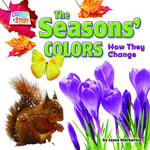 The Seasons' Colors : How They Change - Joyce Markovics