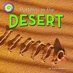 Patterns in the Desert - Joyce Markovics