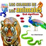 Los colores de los animales : Que significan - J. Clark Sawyer