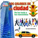 Los coloresde la ciudad (city) : De los taxis a los rascacielos - Joyce Markovics