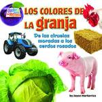 Los coloresde la granja (farm) : De las ciruelas moradas a los cerdos rosados - Joyce Markovics