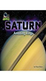Saturn : Amazing Rings - Chaya Glaser