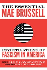The Essential Mae Brussell : Investigations of Fascism in America - Mae Brussell