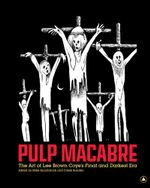 Pulp Macabre : The Art of Lee Brown Coye's Final and Darkest Era