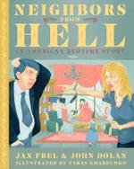 Neighbors from Hell : An American Bedtime Story - Jan Frel