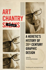 Art Chantry Speaks : A Heretic's History of 20th Century Graphic Design - Art Chantry