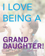 I Love Being a Granddaughter - Kathryn Dixon