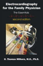 Electrocardiography for the Family Physician : The Essentials, Second Edition - H. Thomas Milhorn