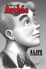 The Death of Archie : A Life Celebrated - Fernando Ruiz