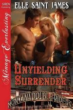 Unyielding Surrender [Montana Double Riders 2] (Siren Publishing Menage Everlasting) - Elle Saint James