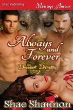 Always and Forever [Decadent Delights 2] (Siren Publishing Menage Amour) - Shae Shannon