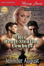 Her Heart-Stealing Cowboys [Hellfire Ranch 2] (Siren Publishing Menage Amour) - Jennifer August