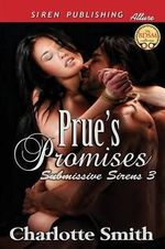 Prue's Promises [Submissive Sirens 3] (Siren Publishing Allure) - Charlotte Smith