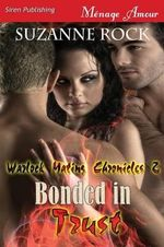 Bonded in Trust [Warlock Mating Chronicles 2] (Siren Publishing Menage Amour) - Suzanne Rock