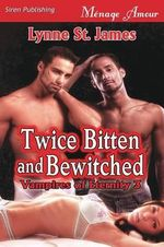 Twice Bitten and Bewitched [Vampires of Eternity 3] (Siren Publishing Menage Amour) - Lynne St James