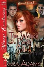 Two Wolves and a Candy Seller [Werewolf Castle 1] (Siren Publishing Menage Everlasting) - Cara Adams