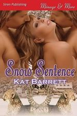 Snow Sentence (Siren Publishing Menage and More) - Kat Barrett
