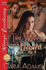 Two Wolves and a Dancer [Werewolf Castle 3] (Siren Publishing Menage Everlasting) - Cara Adams