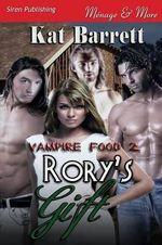 Rory's Gift [Vampire Food 2] (Siren Publishing Menage and More) - Kat Barrett