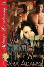 Two Wolves, a Man, and Their Woman [Werewolf Castle 5] (Siren Publishing Menage Everlasting) - Cara Adams