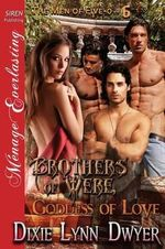 Brothers of Were, Goddess of Love [The Men of Five-O #6] (Siren Publishing Menage Everlasting) - Dixie Lynn Dwyer