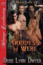 Goddess of Were [The Men of Five-O #7] (Siren Publishing Menage Everlasting) - Dixie Lynn Dwyer