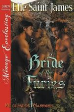 Bride of the Furies [Wilderness Warriors 1] (Siren Publishing Menage Everlasting) - Elle Saint James