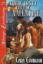Their Lusty Little Valentine [The Lusty, Texas Collection] (Siren Publishing Menage Everlasting) - Cara Covington