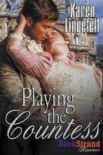 Playing the Countess (Bookstrand Publishing Romance) - Karen Lingefelt