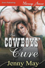 The Cowboys' Cure (Siren Publishing Menage Amour) - Jenny May