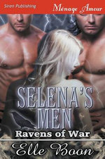 Selena's Men [Ravens of War 1] (Siren Publishing Menage Amour) - Elle Boon