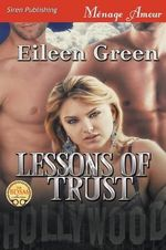 Lessons of Trust (Siren Publishing Menage Amour) - Eileen Green