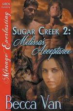 Sugar Creek 2 : Melissa's Acceptance (Siren Publishing Menage Everlasting) - Becca Van