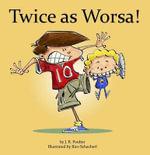 Twice as Worsa! - J.R. Poulter