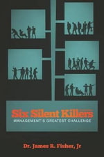 Six Silent Killers, Second Edition - Dr James R Jr Fisher