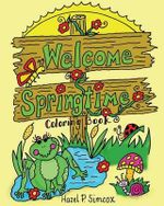 Welcome Springtime - Hazel P Simcox