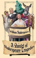 Shakespeare Tragedies (Romeo and Juliet, Hamlet, Macbeth, Othello, and King Lear) - William Shakespeare