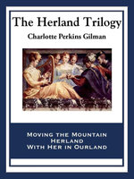 The Herland Trilogy - Charlotte Perkins Gilman