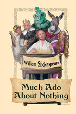 Much ADO about Nothing - William Shakespeare