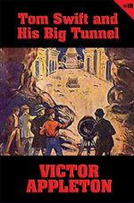 Tom Swift #19 : Tom Swift and His Big Tunnel: The Hidden City of the Andes - Victor Appleton
