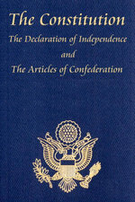 The U.S. Constitution with the Declaration of Independence and the Articles of Confederation - The Founding Fathers