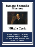 Famous Scientific Illusions - Nikola Tesla