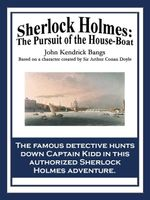 Sherlock Holmes : The Pursuit of the House-Boat - John Kendrick Bangs