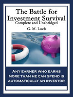 The Battle for Investment Survival : Complete and Unabridged - G. M. Loeb