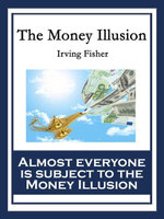 The Money Illusion - IRVING FISHER