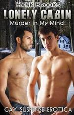 Lonely Cabin : Murder in My Mind - Hank Brooks