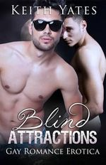 Blind Attractions : Gay Romance Erotica - Keith Yates
