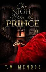 One Night with the Prince - T M Mendes