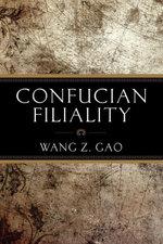 Confucian Filiality - Wang Z. Gao